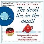 Lustiges und Lehrreiches über unsere Lieblingsfremdsprache (The devil lies in the detail 1)