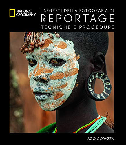 I segreti della fotografia di reportage. Tecniche e procedure