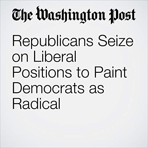 Republicans Seize on Liberal Positions to Paint Democrats as Radical                   著者:                                                                                                                                 Matt Viser                               ナレーター:                                                                                                                                 Jenny Hoops                      再生時間: 9 分     レビューはまだありません。     総合評価 0.0