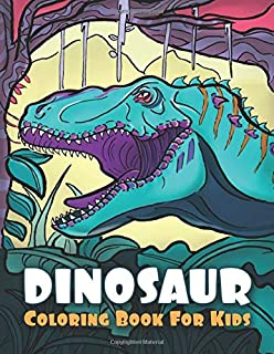 Dinosaur Coloring Book for Kids: Coloring Pages for kids & toddlers - activity books for preschooler - coloring for Boys & Girls - book for kids ages 2-4 4-8
