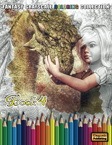 Fantasy Grayscale Coloring Collection, Book 4: 32 Fantasy Scenes and Characters for Adults to Color (3D Fantasy Renderings, Band 4)