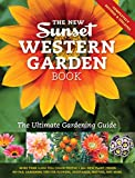 The New Sunset Western Garden Book: The Ultimate Gardening Guide (Sunset Western...