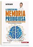Il segreto di una memoria prodigiosa. Tecniche di memorizzazione rapida. Nuova ediz.