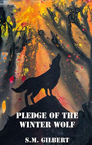 Book: Pledge of the Winter Wolf (Potentate Chronicles Book 1) by S.M. Gilbert
