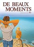 De beaux moments - Histoire complète