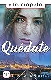 Quédate (Spanish Edition)