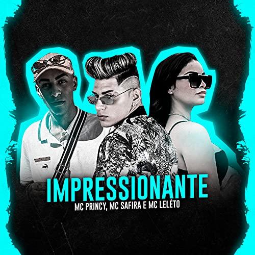 Impressionante (feat. Mc Leléto) (Brega Funk) [Explicit]