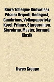 Bière Tchèque: Budweiser, Pilsner Urquell, Radegast, Gambrinus, Velkopopovický Kozel, Primus, Staropramen, Starobrno, Master, Bernard, Klasik