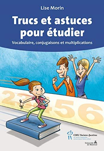 Trucs et astuces pour étudier : Vocabulaire, conjugaisons et multiplications