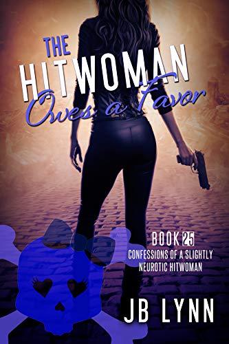 The Hitwoman Owes a Favor by [JB  Lynn, JB Lynn, Parisa Zolfaghari]