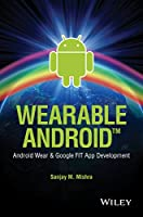 Wearable Android: Android Wear and Google FIT App Development