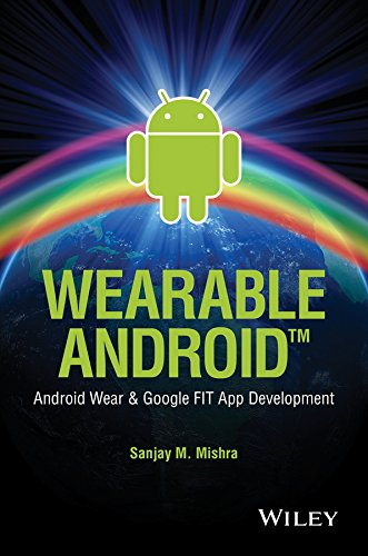 Wearable Android: Android Wear and Google FIT App Development (English Edition)