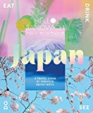 Hello Sandwich Japan: Travel, Eat, Drink, See, Do: A design-led guide to Japan