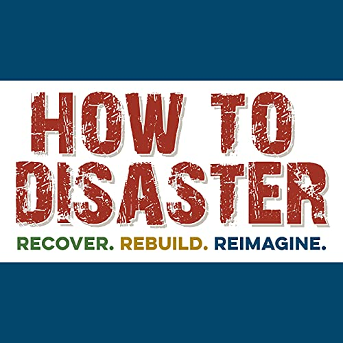 How to Disaster Podcast By JENNIFER GRAY THOMPSON cover art