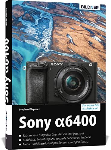 Sony A6400: Für bessere Fotos von Anfang an!