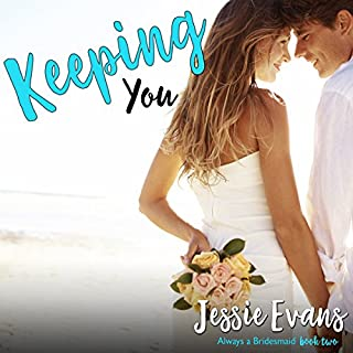 Keeping You     Always a Bridesmaid              By:                                                                                                                                 Jessie Evans                               Narrated by:                                                                                                                                 Piper Goodeve                      Length: 5 hrs and 35 mins     152 ratings     Overall 4.2