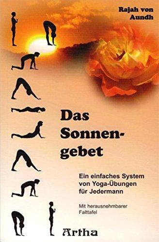 Das Sonnengebet: Ein einfaches System von Yoga-Übungen für Jedermann