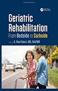 Geriatric Rehabilitation: From Bedside to Curbside (Rehabilitation Science in Practice Series)