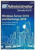 Windows Server 2019 und Exchange 2019: Administration, Sicherheit und Cloudanbindung (IT-Administrator Sonderheft 2019) - Thomas Joos