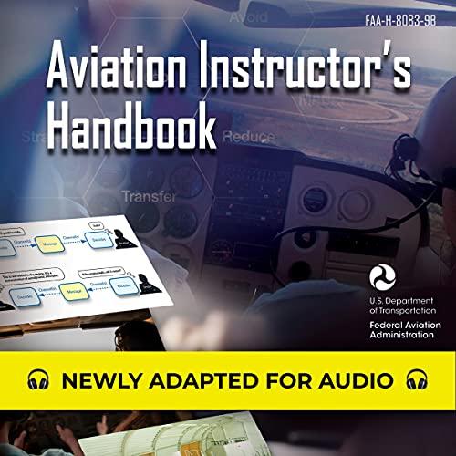 Aviation Instructor's Handbook: FAA-H-8083-9B: Federal Aviation Administration