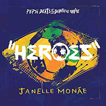 Heroes (Pepsi Beats Of The Beautiful Game)