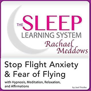 Stop Flight Anxiety and Fear of Flying: Hypnosis, Meditation and Subliminal - the Sleep Learning System Featuring Rachael Meddows cover art