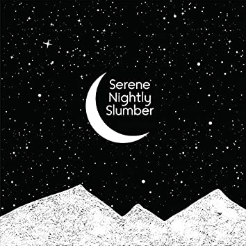 Serene Nightly Slumber – Total Relaxing New Music for a Good Night's Sleep, Calm Music