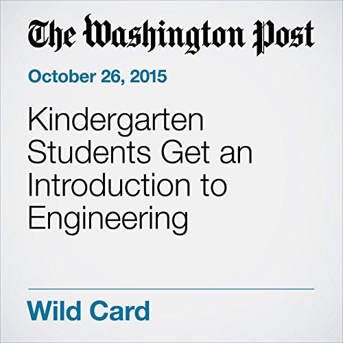 Kindergarten Students Get an Introduction to Engineering audiobook cover art