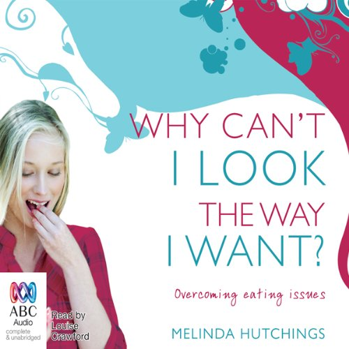 Why Can't I Look The Way I Want? audiobook cover art