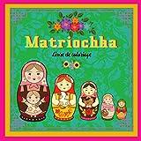 MATRIOCHKA: Livre de coloriage. 30 dessins de Babouchka à colorier. Les fabuleuses poupées russes aux couleurs chatoyantes et au design raffiné vous ... pour enfants et adultes. Joyeusement élégant