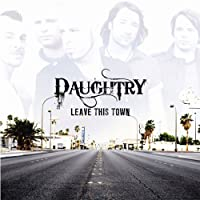 Leave This Town by Daughtry (2009-08-26)