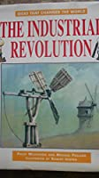 The Industrial Revolution (Ideas That Changed the World) 0791027678 Book Cover