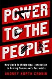 Power to the People: How Open Technological Innovation is Arming Tomorrow's Terrorists