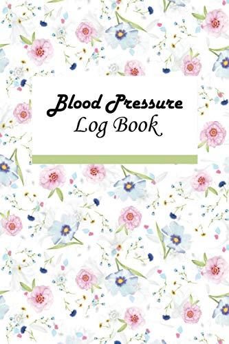 Blood Pressure Log Book: Regular Monitor Blood Pressure at Home ,Medical & Health Planner Journal