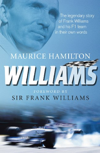 Williams: The legendary story of Frank Williams and his F1 team in their own words