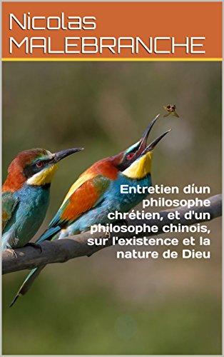 Entretien díun philosophe chrétien, et d'un philosophe chinois, sur l'existence et la nature de Dieu (French Edition)
