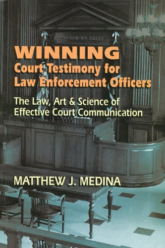 Compare Textbook Prices for Winning Court Testimony for Law Enforcement Officers  ISBN 9781608850365 by Matthew J Medina