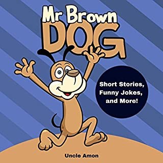 Mr. Brown Dog: Short Stories, Jokes, and More! audiobook cover art