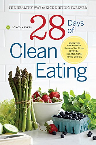28 Days of Clean Eating: The Healthy Way to Kick Dieting Forever (English Edition)