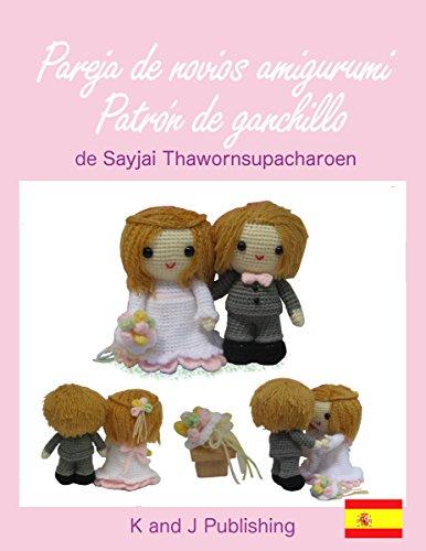 Pareja de novios amigurumi, Patrón de ganchillo (Spanish Edition)