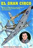 El Gran Circo Volumen I: Historia de un piloto de caza de las Fuerzas Francesas Libres de la R.A.F en la II Guerra Mundial