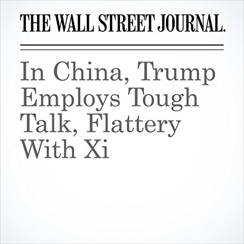 In China, Trump Employs Tough Talk, Flattery With Xi copertina
