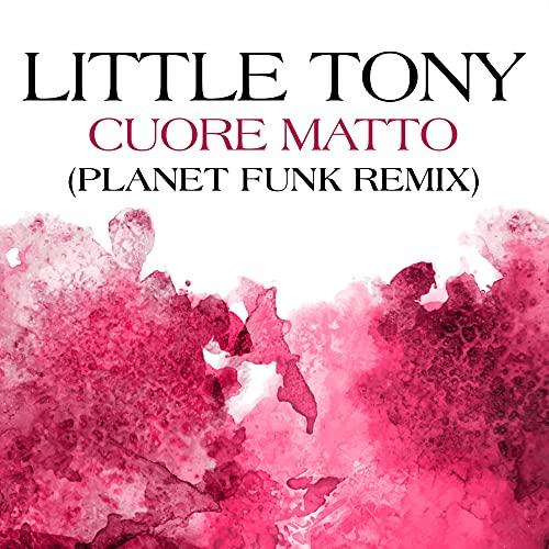 Cuore Matto (Planet Funk Remix)