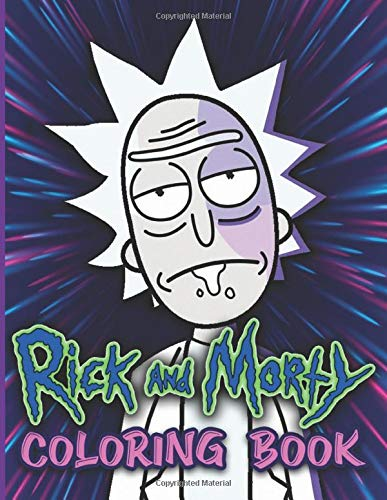 Rick And Morty Coloring Book: Rick And Morty Stress Relief Coloring Books For Adults, Tweens