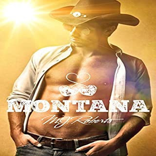 Montana     Montana, Book 1              By:                                                                                                                                 M. J. Roberts                               Narrated by:                                                                                                                                 Greg Boudreaux                      Length: 3 hrs and 38 mins     26 ratings     Overall 4.3