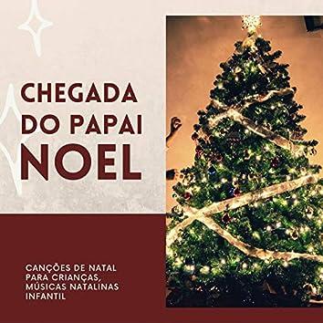 Chegada do Papai Noel: Canções de Natal para Crianças, Músicas Natalinas Infantil