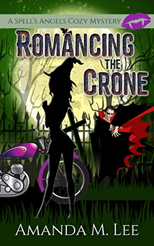 Romancing the Crone (A Spell's Angels Cozy Mystery Book 5) by [Amanda M. Lee]