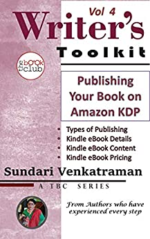 Publishing Your Book on Amazon KDP (The Writer's Toolkit Series 4) by [Sundari Venkatraman, The Book Club]