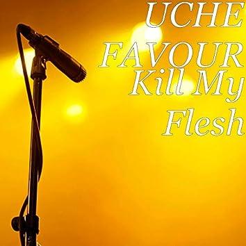 Kill My Flesh