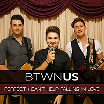 Perfect / Can't Help Falling in Love